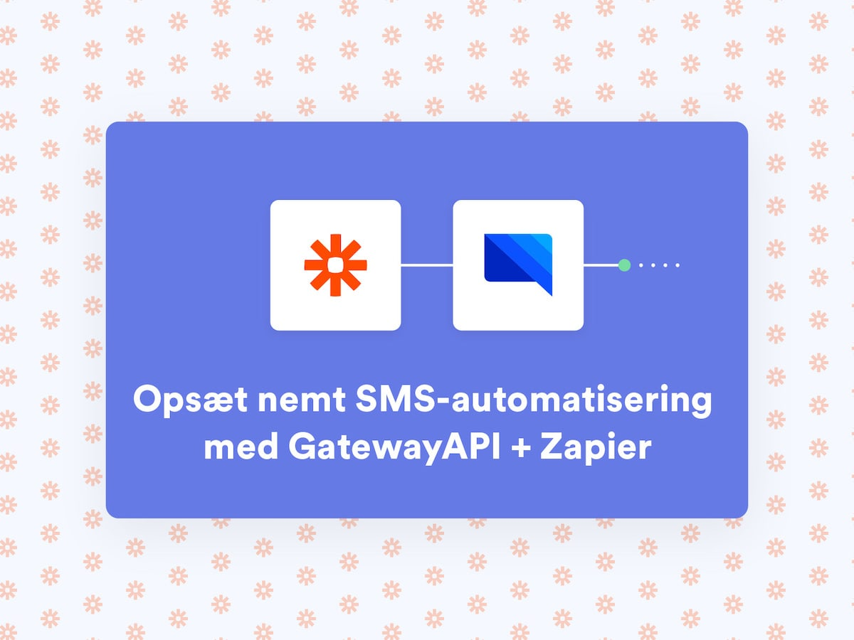 Opsæt SMS-automatisering med GatewayAPI + Zapier