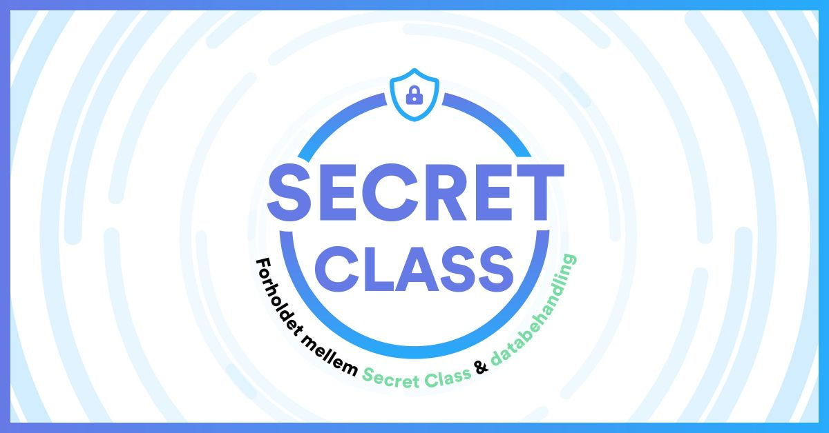 Forholdet mellem secret class og databehandling