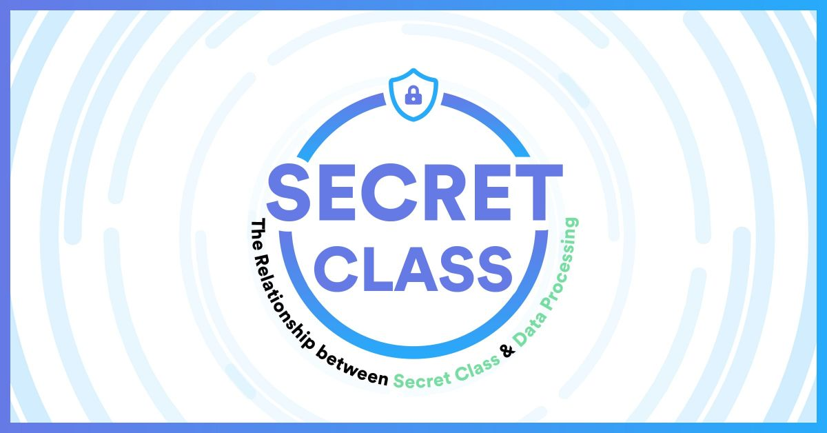 The Relationship Between Secret Class and Data Processing